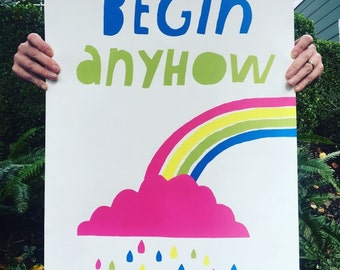 Lisa Congdon Begin Anyhow Screenprinted Poster