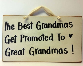 Best Grandmas get promoted to Great Grandmas sign wood Nana Grandmother Memaw custom name gift