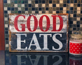 Reclaimed Hand Painted Fixer Upper Style Wooden Wood  Good Eats Sign