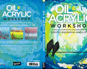 "Pre-order Book ""OIL & ACRYLIC WORKSHOP"" Classic and contemporary techniques for painting colorful, expressive works of art"