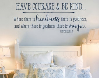 Have courage and be kind, Wall Decals for Kids, Cinderella Wall Decal, Wall Stickers Quotes, Vinyl Decal, Wall Decals for Bedroom