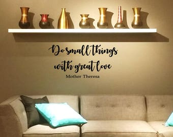 Do Small Things with Great Love Wall Decal Wall Words Wall Words Transfer Sticker