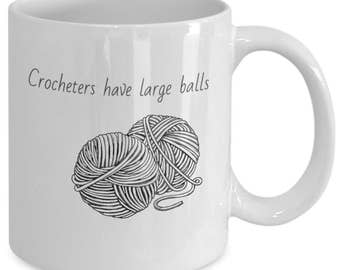 Crocheters have Large Balls
