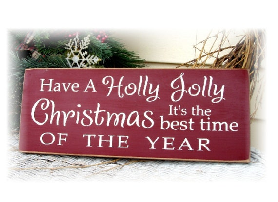 Items similar to Have a Holly Jolly Christmas it's the Best Time ...
