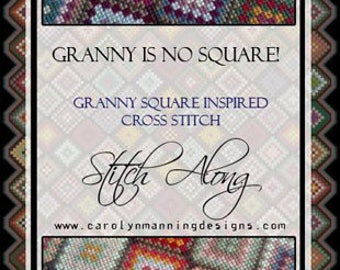 The Granny Is No Square Stitch Along, Carolyn Manning Designs, Cross Stitch Stitch Along, SAL