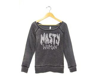 Nasty Woman Sweatshirt - Fleece Scoop Neck Relaxed Fit Raglan Sweater in Grey Acid Wash & White - Women's Size S-2XL