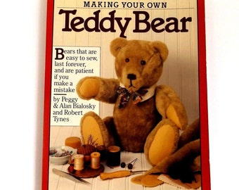 Making Your Own Teddy Bear by Peggy & Alan Bialosky and Robert Tynes 1982  Softcover 109 Pages