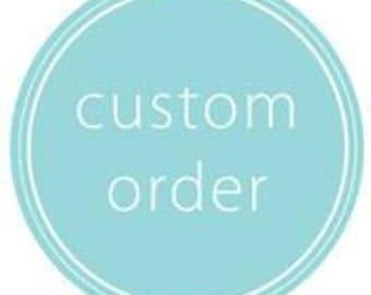 Custom Order for Tanya