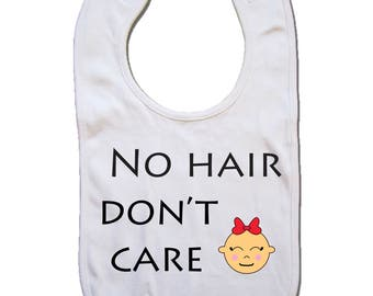 No hair don't care newborn bib - baby bibs - boy bib - girl bib - white