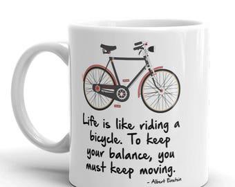 Bike Coffee Mug, Inspirational Mug, Quote Mug, Motivational Gift, Office Gift, Life Is Like A Bike Mug, 11 oz or 15 oz (YOU PICK)