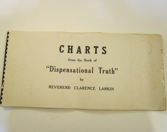 vintage book - Charts from the Book of Dispensational Truth - by Reverend Clarence Larkin, copyright 1918, 1920