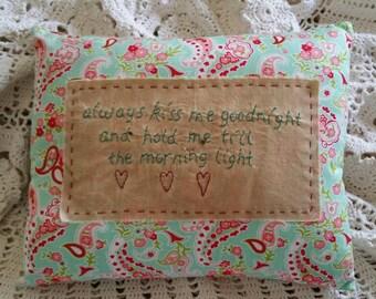Prim Stitchery Always Kiss Me Goodnight Pillow ~OFG