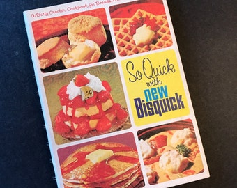 1960's Cookbook So Quick with New Bisquick a Betty Crocker Cookbook