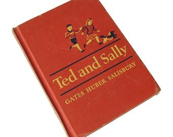 1956 Ted and Sally School Reader - Macmillon Reader - Early Elementary Reading Book - Primary Reader
