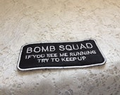 "Vintage Bomb Squad Patch ""If you see me running try to keep up"" Collectibles Crafts Accessories Black and White Sew on Patch Altered Art"