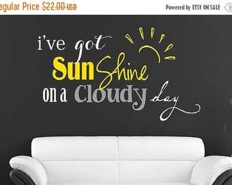 20% off I've got sunshine on a cloudy day Vinyl Lettering decal bedroom love art  wall words graphics Home decor itswritteninvinyl