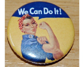 We can do it! Rosie the Riveter Button Badge 25mm / 1 inch Feminist/Feminism Riot Grrl