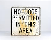 Vintage Sign, No Dogs Permitted In This Area Sign Old Sign, Black White Sign, Vintage Metal Sign, Old Metal Sign, Industrial Decor, Rustic