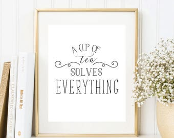 SALE -50% A Cup Of Tea Solves Everything Print Instant Art INSTANT DOWNLOAD Printable Wall Decor