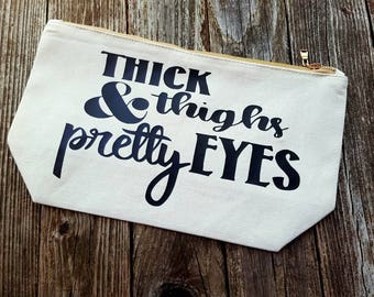 Thick Thighs Pretty Eyes Large Makeup Bag