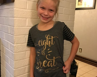 eight is great birthday shirt