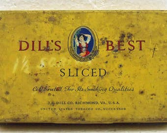 Vintage Dill's Best Sliced Tobacco Tin - J.G. Dill Co. Richmond VA. U.S.A.