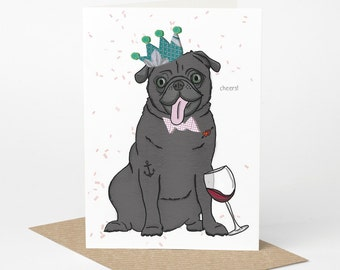Black Pug Card (pug birthday card, dog celebration card, funny pug card, pug illustration, dog birthday card, drinking partying pug card)