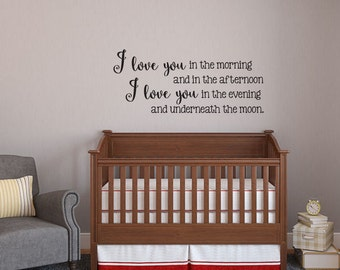 I love you in the morning and in the afternoon nursery vinyl wall decal sticker