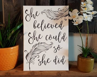 """14 x 20 size """"She belived she could, so she did"""" Canvas art"""
