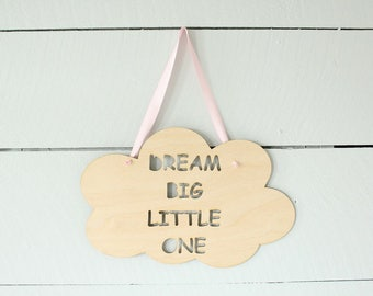 Dream Big Little One Cloud Shape Wood Sign Nursery Sign Farmhouse Style