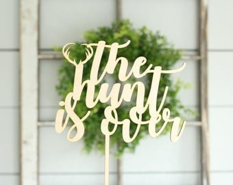 The Hunt Is Over Cake Topper Hunting Cake Topper Rustic Wedding Cake Topper Country Wedding