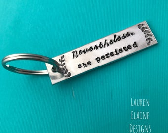Nevertheless, She Persisted Hand Stamped Aluminum Keychain with Curved Branches