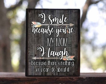 I SMILE Because You're MY MOM...sign block