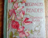 """Children's Antique Reader by Florence Bass, c. 1898, color, black and white illustrations, """"The Beginner's Reader"""""""