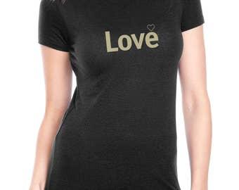 Love t shirt / Women's t-shirt / Inspirational /Inspiring word shirt / tshirts with sayings / Women's tee | Women's t shirts | Gifts for Her