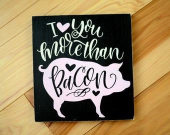 Bacon Sign - Wood Sign - Bacon Wood Sign - Bacon Gift - Kitchen Sign - Kitchen Decor - Kitchen Gift - I love you more than bacon -