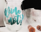 Wine Not? Wine Glass // Holiday Wine Glass // Fun Wine Glass // Wine Glass