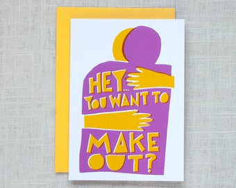 Hey You Want To Make Out Card
