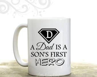 Dad is a Son's first Hero Coffee Mug - Dad Coffee Cup - Father's Day Gift from Son - Father of the Groom Wedding Gift