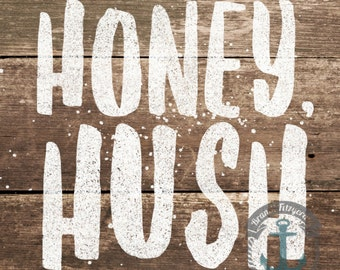 Honey Hush | Southern Charm Country Sayings Wall Art At Checkout, Choose Print, Framed or Canvas