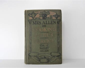 1920s Cookbook, Retro Entertaining, Domestic Arts, Gift for Bride, Mrs. Allen on Cooking, Menus, Service