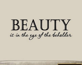 Beauty Is In The Eye Of The Beholder Wall Quotes Wall Art Beauty Girls Room Decor VWAQ-T9-FCA3-95YQ