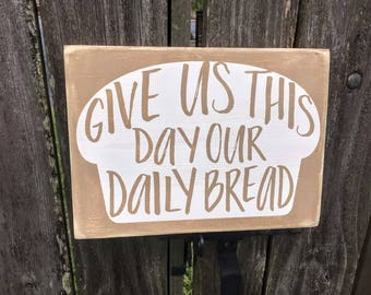Daily Bread Custom Wood Sign