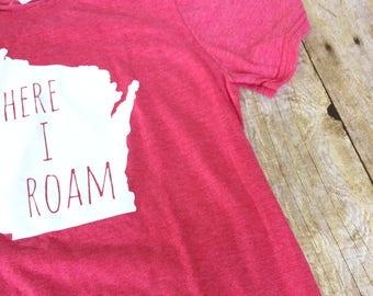 SALE Screenprinted ADULT unisex  Shirt, screen printed tee, Where I Roam