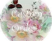 Custom Order for Tanaz