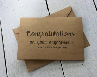 Congratulations on your engagement, jealous, inappropriate humor, witty cards, sarcastic cards, funny cards, engagement cards, congrats