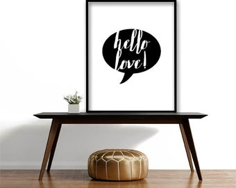 Digital download,instant download,hello love,printable,inspirational,quote art print,motivational,typography print,black white,decor