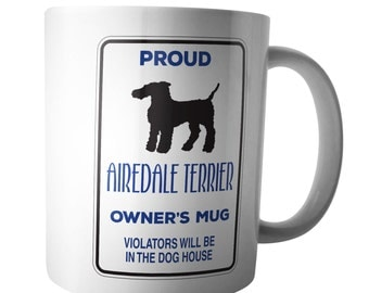 Proud Airedale Terrier Owners Coffee Mug Warning Xmas Birthday Gift Doggie Tea Cup Walker Keeper Kennel Team Pet Animal Lover