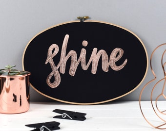 Shine rose gold wall art - inspirational artwork - Embroidery hoop art - textile art - hoop art - Mindfulness gift - Gift for friend