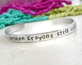 Broken Crayons Still Color, You Are Perfect, Life Goes On, Stamped Jewelry, Inspirational Jewelry, Feel Good Jewelry, Happiness, Loving You